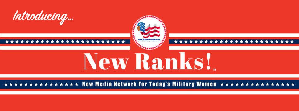 "Introducing The ""New Ranks!"" Logo- The New Media Network for Today's Military Women"