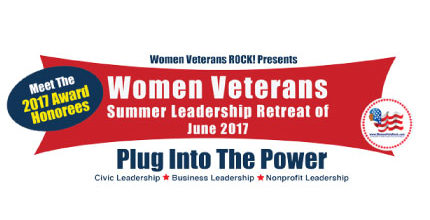 Women Veterans ROCK! Summer Retreat of June 2017 – Meet The 2017 Leaders & Legends Award Honorees